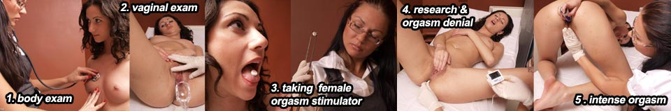body exam,vaginal exam, orgasm stimulator