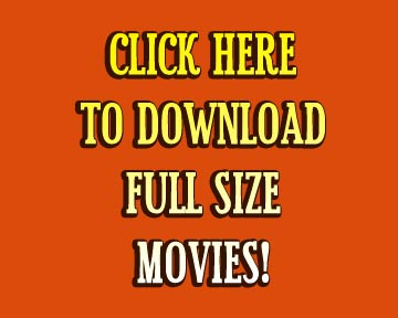 Click here to download Full Size Movies!
