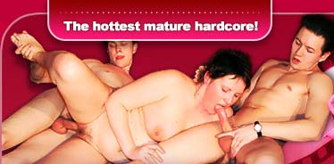 The hottest mature hardcore!